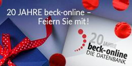 Klicken Sie hier um in das Angebot von 20 JAHRE beck-online – Feiern Sie mit! zu wechseln